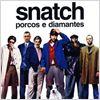 Snatch - Porcos e Diamantes : poster