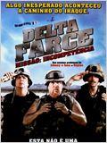 Delta Farce: Missão Incompetência
