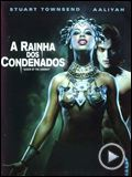 Foto : A Rainha dos Condenados Trailer Original