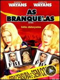 Foto : As Branquelas Trailer Original