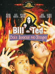 Bill & Ted - Dois Loucos no Tempo