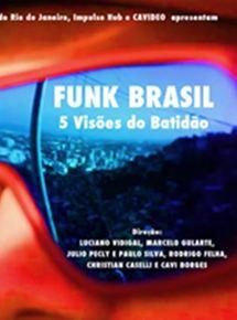 Funk Brasil: Cinco Visões Do Batidão