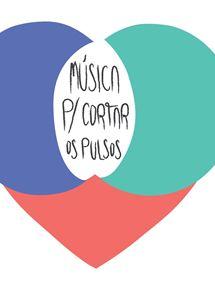 Música Para Cortar os Pulsos