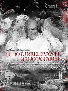 Tudo É Irrelevante, Hélio Jaguaribe Trailer Oficial