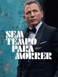 007 - Sem Tempo Para Morrer Trailer Legendado