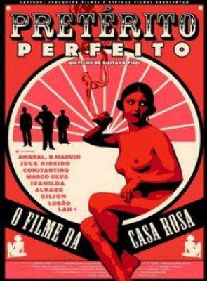 Pretérito Perfeito - O Filme da Casa Rosa