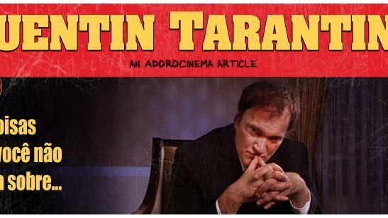 20 coisas que você não sabia sobre Quentin Tarantino