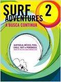 Surf Adventures 2 - A Busca Continua
