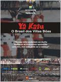 Yã Katu - O Brasil dos Villas Bôas
