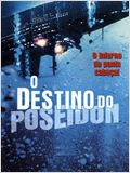 O Destino do Poseidon