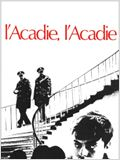 L'Acadie, I'Acadie?!?