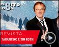 Foto : Os Oito Odiados Entrevista Exclusiva - Quentin Tarantino e Tim Roth