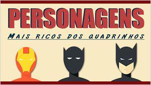 Os personagens mais ricos dos quadrinhos