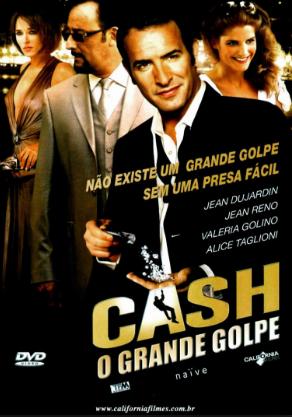 Cash o grande golpe filme 2008 adorocinema for Jean reno jean dujardin