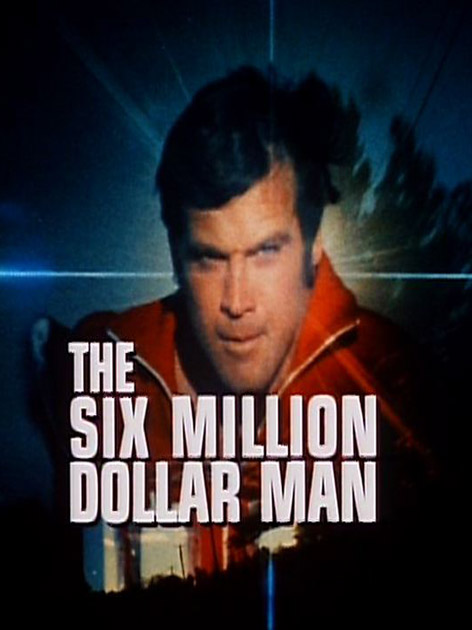 The Six Million Dollar Man : Poster