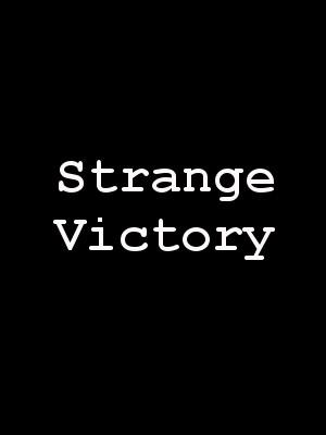 Strange Victory : Poster
