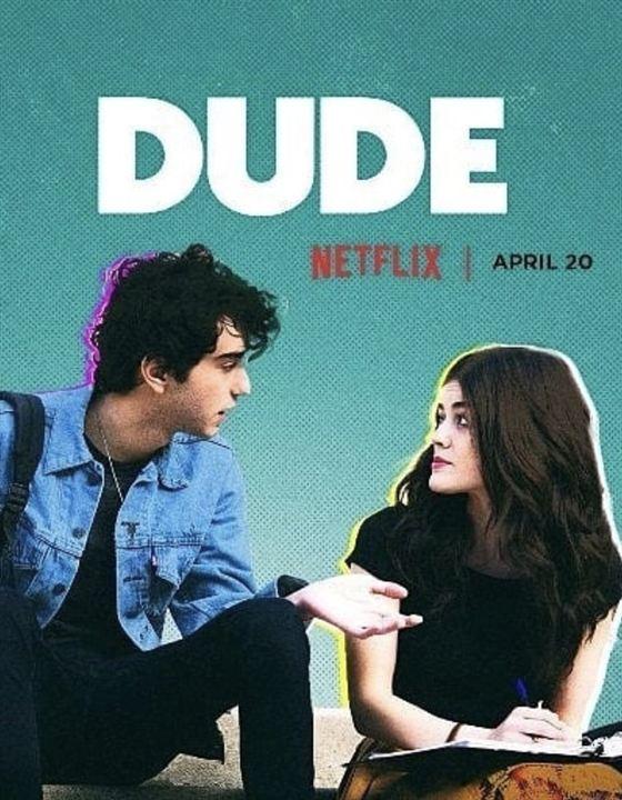 Dude - A Vida é Assim : Poster