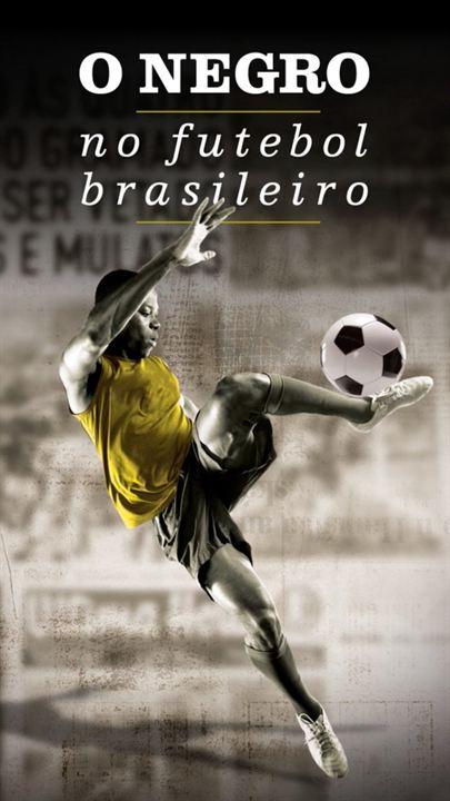 O Negro no Futebol Brasileiro : Poster