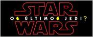 Diretor de Star Wars - Os Últimos Jedi confirma que título original é singular