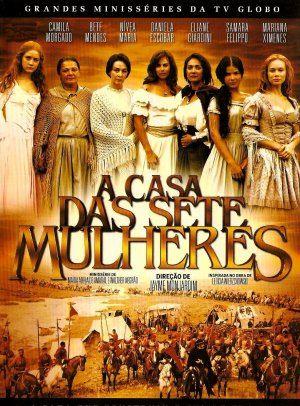 A Casa das Sete Mulheres - Série 2003 - AdoroCinema
