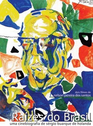 Raízes do Brasil: Uma Cinebiografia de Sérgio Buarque de Hollanda