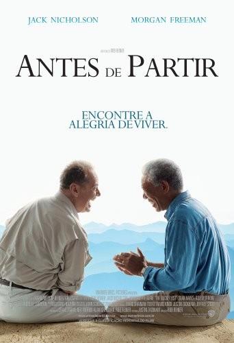 Antes de Partir - Filme 2007 - AdoroCinema
