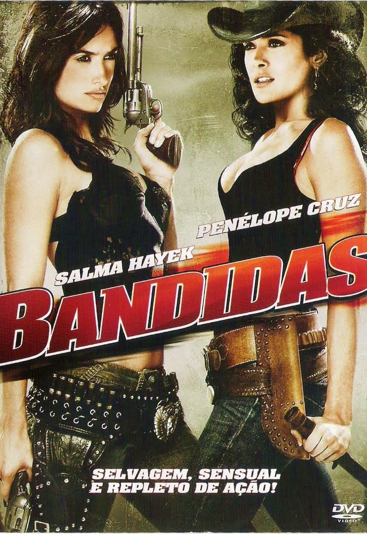 Bandidas - Filme 2004 - AdoroCinema
