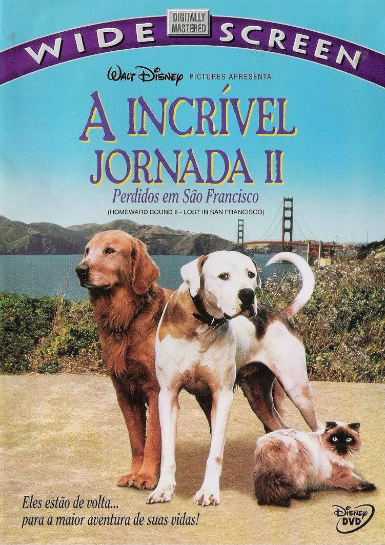 A Incrível Jornada 2 - Perdidos em São Francisco - Filme 1996 ...